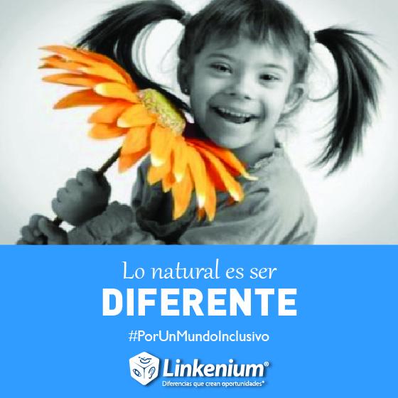 Lo natural es ser diferente, por un mundo inclusivo