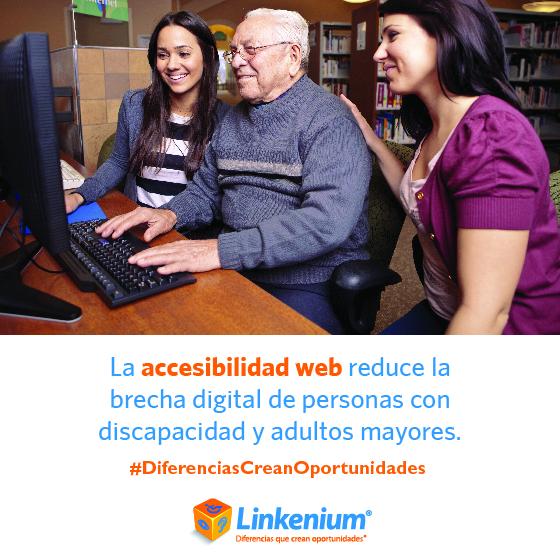 La accesibilidad web, reduce la brecha digital de personas con discapacidad y adultos mayores