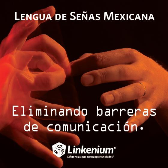 Lengua de señas mexicana, eliminando barreras de comunicación